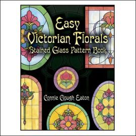 Easy Victorian Florals - Stained Glass Pattern Book