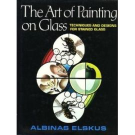 The Art of Painting on Glass - Albinas Elskus