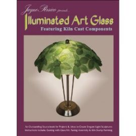 Illuminated Art Glass: Featuring Kiln Cast Components
