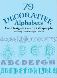 79 Decorative Alphabets for Designers & Craftspeople