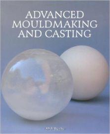 Advanced Mouldmaking and Casting