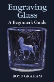 Engraving Glass - a beginner's guide