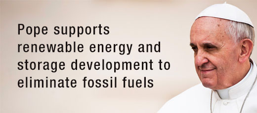 Pope supports renewable energy and storage development to eliminate fossil fuels