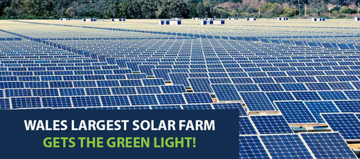 Wales Largest Solar Farm Gets The Green Light!