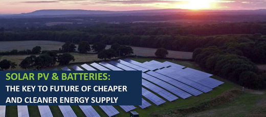 Solar PV & Batteries - The Key to a Cheaper & Cleaner Energy Supply