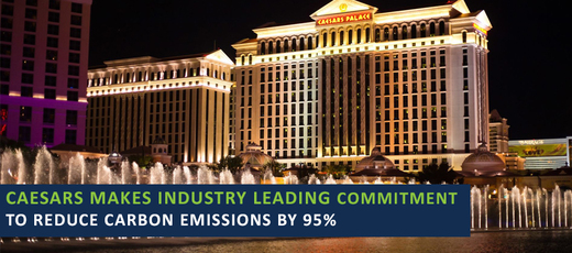 Caesars Makes Industry Leading Commitment to Reduce Carbon Emissions by 95%
